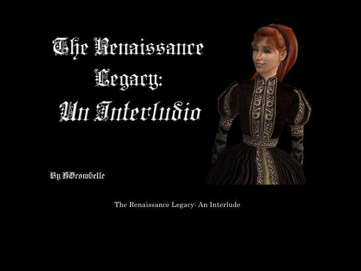 The Renaissance Legacy: An Interlude