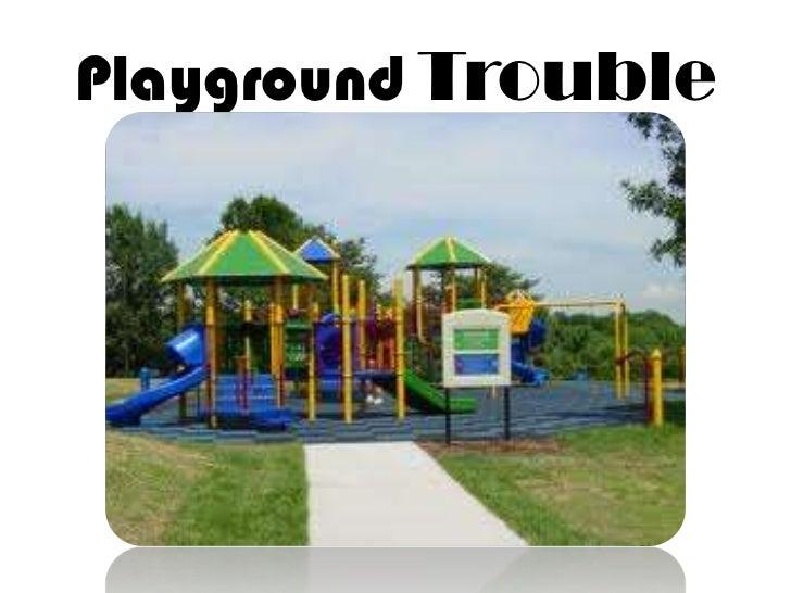 Playground Trouble