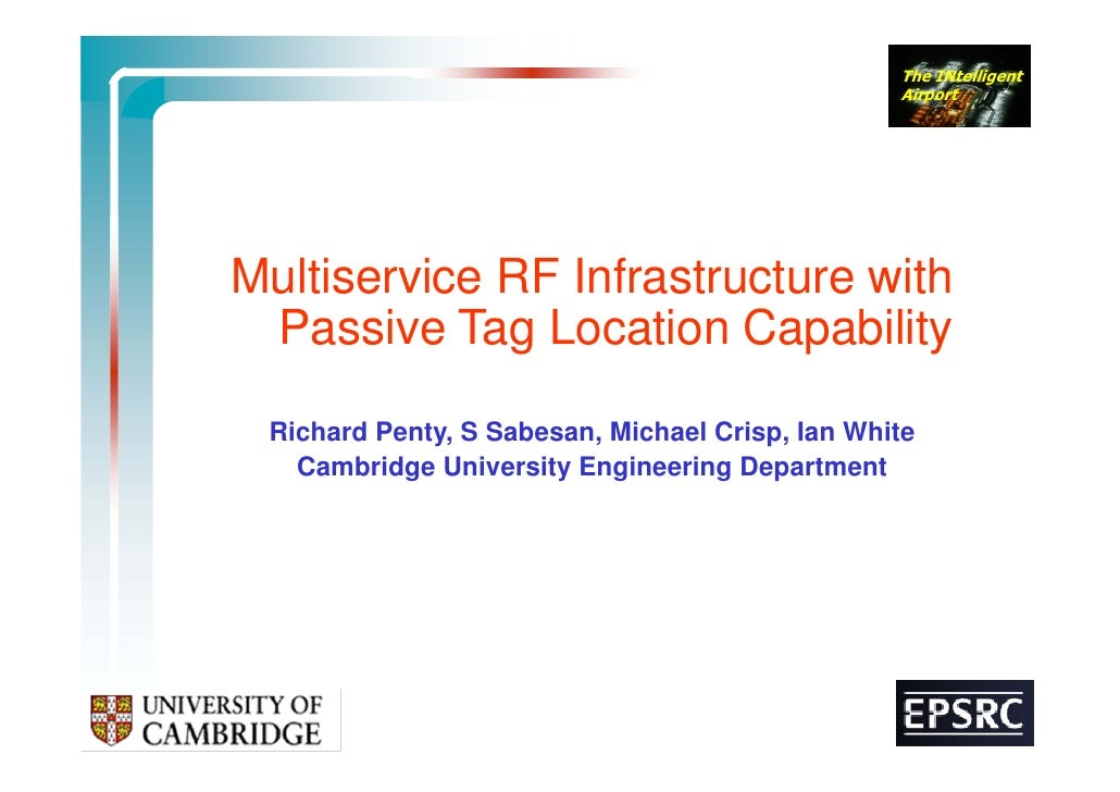 Multiservice RF Infrastructure with Passive Tag Location Capability<br />Richard Penty, S Sabesan, Michael Crisp, Ian Whit...