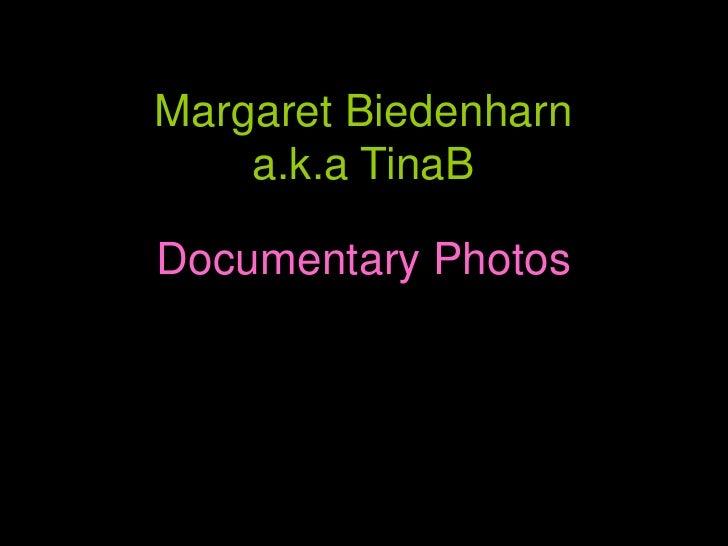 Margaret Biedenharna.k.aTinaB<br />Documentary Photos<br />