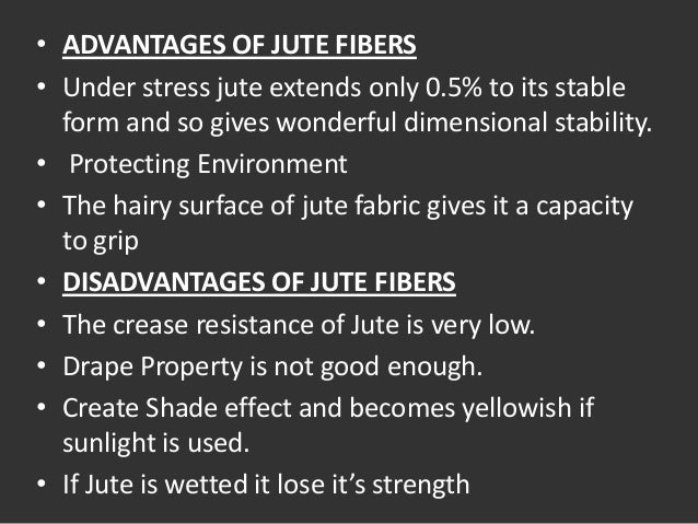 Disadvantages of jute