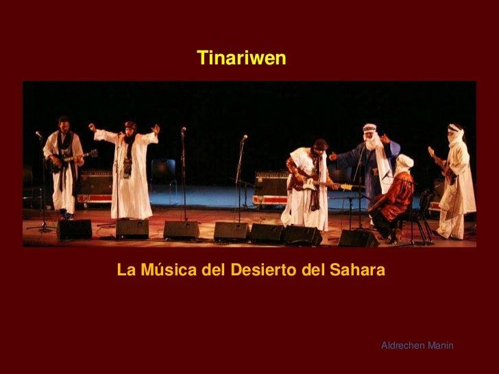 TinariwenLa Música del Desierto del Sahara                                Aldrechen Manin