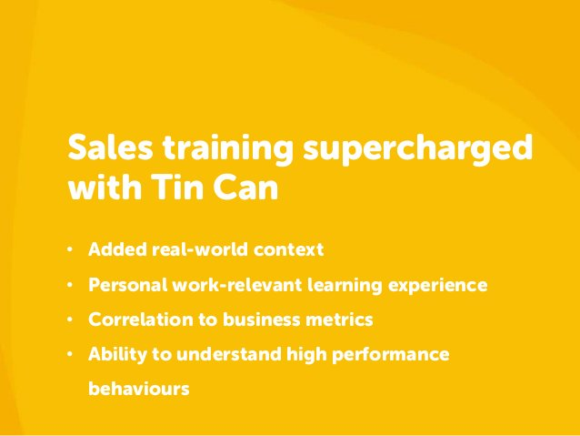 Sales training superchargedwith Tin Can• Added real-world context• Personal work-relevant learning experience• Correlation...