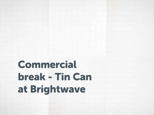 Commercialbreak - Tin Canat Brightwave