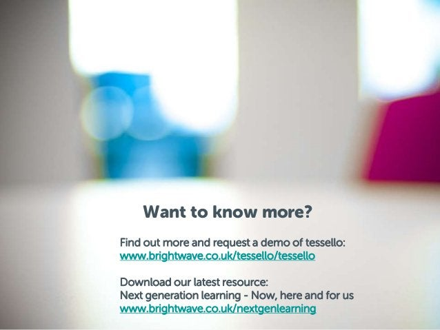 Want to know more?Find out more and request a demo of tessello:www.brightwave.co.uk/tessello/tesselloDownload our latest r...