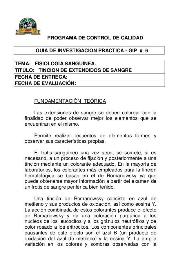 PROGRAMA DE CONTROL DE CALIDAD GUIA DE INVESTIGACION PRACTICA - GIP # 6 TEMA: FISIOLOGÍA SANGUÍNEA. TITULO: TINCION DE EXT...
