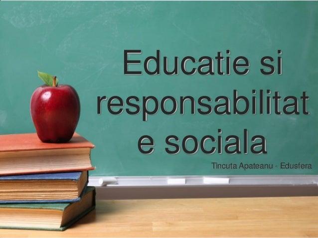 Educatie si responsabilitat e sociala Tincuta Apateanu - Edusfera  Tincuta Apateanu