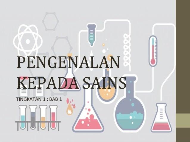Tingkatan 1 Bab 1 Pengenalan Kepada Sains