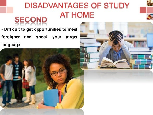 studying abroad or studying at home Leaving home to study abroad is not like going for a college field trip or a  sleepover at your best friend's you will be gone for a considerable.