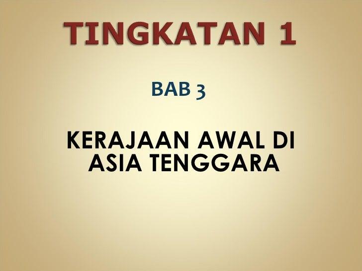 BAB 3KERAJAAN AWAL DI  ASIA TENGGARA