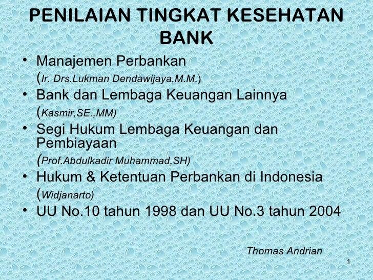 PENILAIAN TINGKAT KESEHATAN            BANK• Manajemen Perbankan  (Ir. Drs.Lukman Dendawijaya,M.M.)• Bank dan Lembaga Keua...