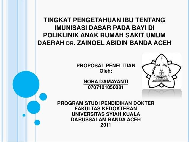 TINGKAT PENGETAHUAN IBU TENTANG    IMUNISASI DASAR PADA BAYI DI POLIKLINIK ANAK RUMAH SAKIT UMUMDAERAH DR. ZAINOEL ABIDIN ...