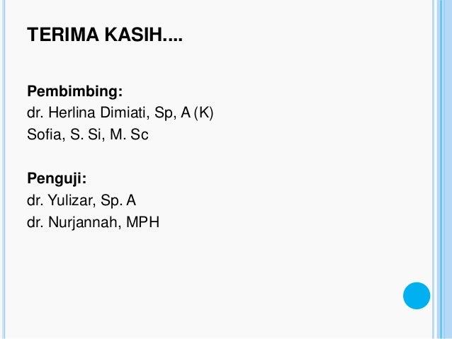 TERIMA KASIH....Pembimbing:dr. Herlina Dimiati, Sp, A (K)Sofia, S. Si, M. ScPenguji:dr. Yulizar, Sp. Adr. Nurjannah, MPH