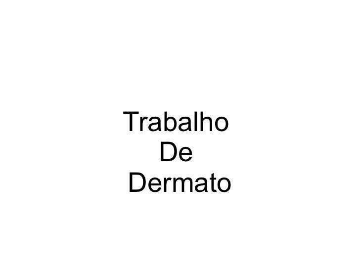 Trabalho  De  Dermato