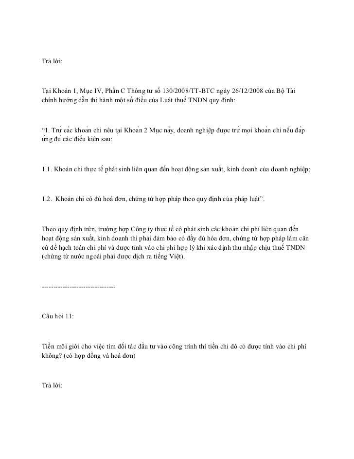 Trả lời:Tại Khoản 1, Mục IV, Phần C Thông tư số 130/2008/TT-BTC ngày 26/12/2008 của Bộ Tàichính hướng dẫn thi hành một số ...