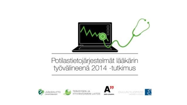 Tutkimusryhmä – Suomen Lääkäriliitto: Jukka Vänskä, Tinja Lääveri, Suvi Vainiomäki – Terveyden ja hyvinvoinnin laitos: Han...