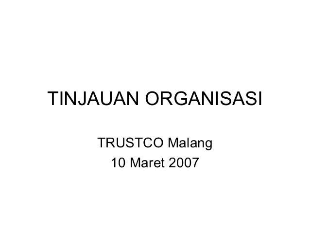TINJAUAN ORGANISASI TRUSTCO Malang 10 Maret 2007