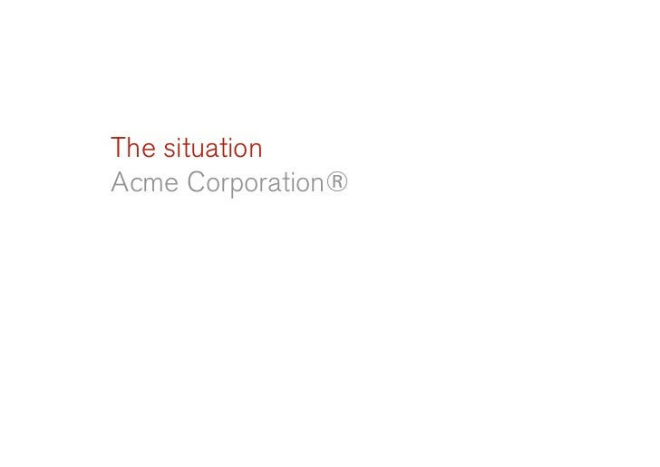 The situation Acme Corporation®
