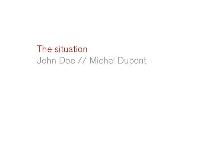 The situation John Doe // Michel Dupont