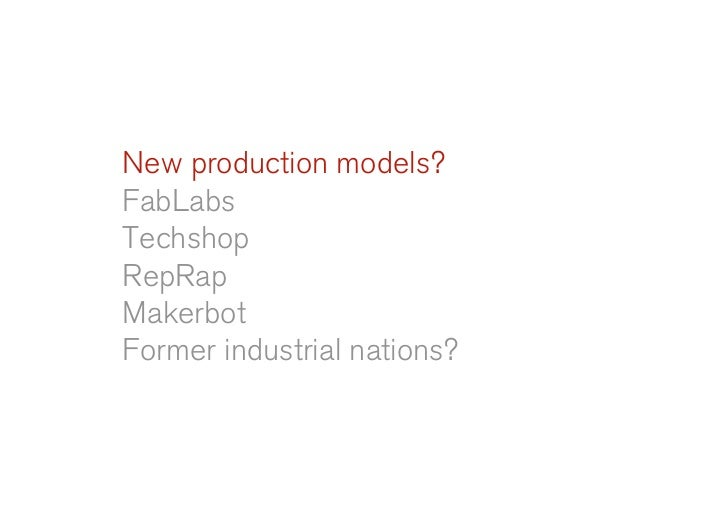 New production models? FabLabs Techshop RepRap Makerbot Former industrial nations?
