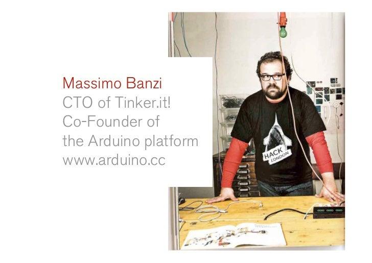 Massimo Banzi CTO of Tinker.it! Co-Founder of the Arduino platform www.arduino.cc