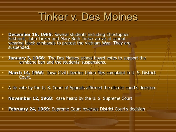 tinker v des moines case Petitioner john f tinker, 15 years old, and petitioner christopher eckhardt, 16 years old, attended high schools in des moines, iowa petitioner mary beth tinker, john's sister, was a 13-year-old student in junior high school.