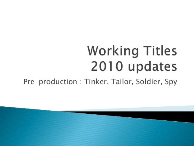 Pre-production : Tinker, Tailor, Soldier, Spy