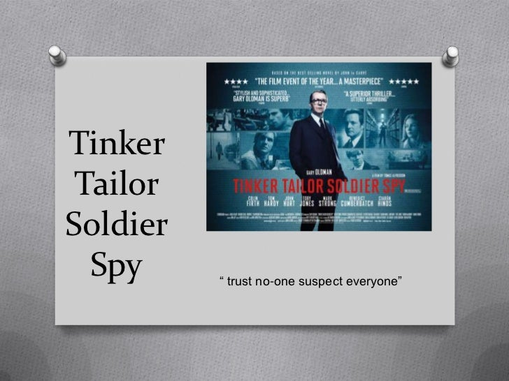 "Tinker TailorSoldier  Spy     "" trust no-one suspect everyone"""