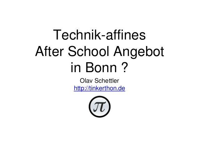 Technik-affines After School Angebot in Bonn ? Olav Schettler http://tinkerthon.de