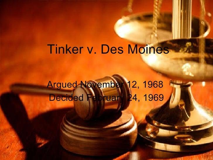 Tinker v. Des Moines Argued November 12, 1968  Decided February 24, 1969