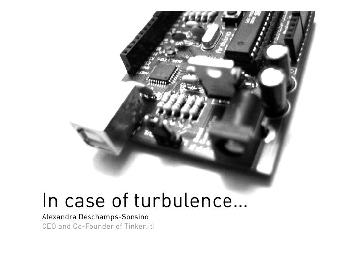 In case of turbulence… Alexandra Deschamps-Sonsino CEO and Co-Founder of Tinker.it!