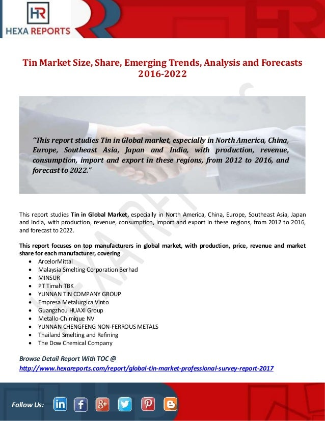 Tin market size, share, emerging trends, analysis and forecasts 2016 …