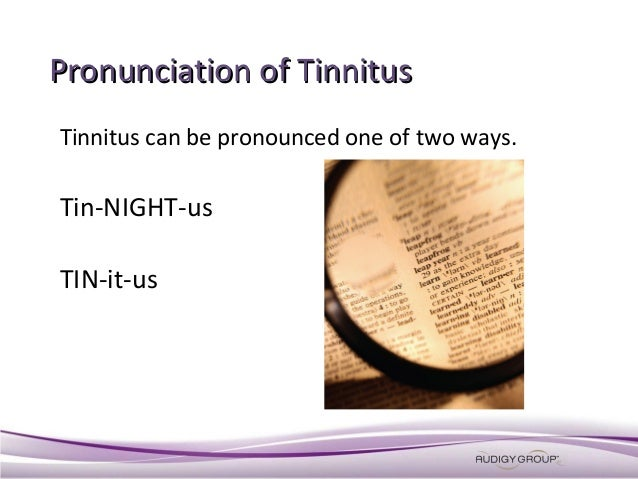 Image Result For Pronunciation Of Tinnitus