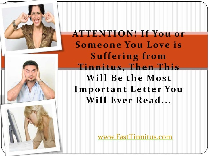 ATTENTION! If You orSomeone You L ove is   Suffering from Tinnitus, Then This  Will Be the MostImportant L etter You  Will...