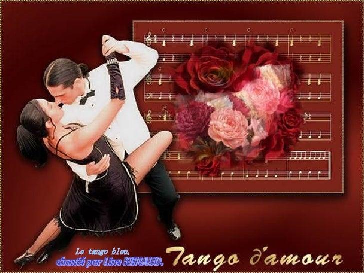    Sous le bleu du ciel,danse dans tes yeux, tout le bleu     pastel , d'un tango qui chante, pour nous deux.