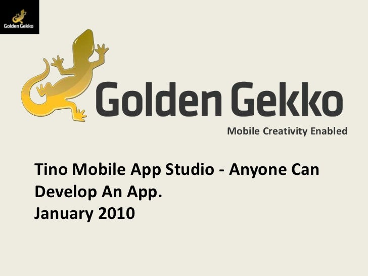 Tino Mobile App Studio - Anyone Can Develop An App.January 2010<br />