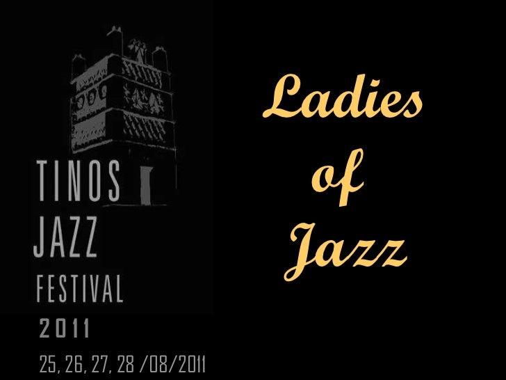 Ladies of  Jazz 2 0 1 1 25, 26, 27, 28 /08/2011