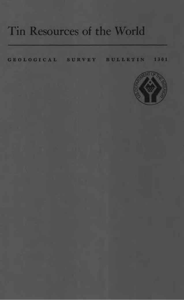 Tin resources of the world 1969 report tin resources of the worldgeological survey bulletin publicscrutiny Image collections