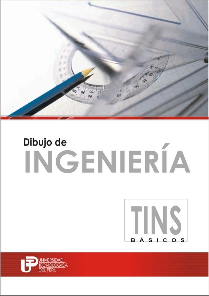 DIBUJO DE INGENIERÍA             UNIVERSIDAD TECNOLÓGICA DEL PERÚ                  Vicerrectorado de Investigación       D...