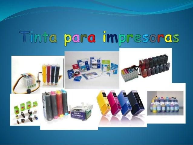 Introducción  La tinta es un líquido que contiene varios pigmentos o colorantes utilizados para colorear una superficie c...
