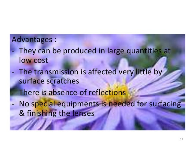 Advantages : - They can be produced in large quantities at low cost - The transmission is affected very little by surface ...