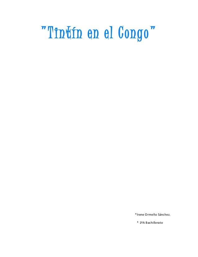 """""""T intín en el Congo""""  *Irene Ormeño Sánchez. * 1ºA Bachillerato"""