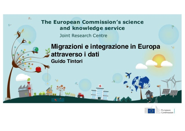 The European Commission's science and knowledge service Joint Research Centre Migrazioni e integrazione in Europa attraver...