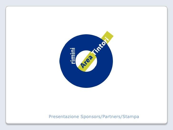 Presentazione Sponsors/Partners/Stampa<br />