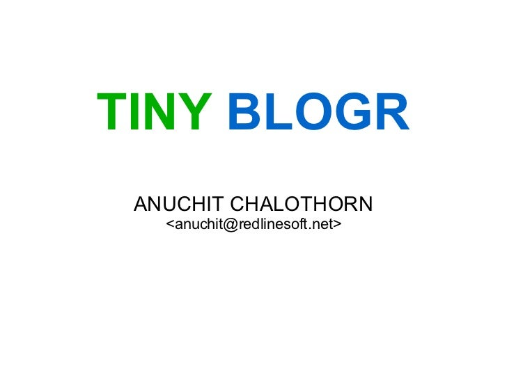TINY  BLOGR ANUCHIT CHALOTHORN <anuchit@redlinesoft.net>