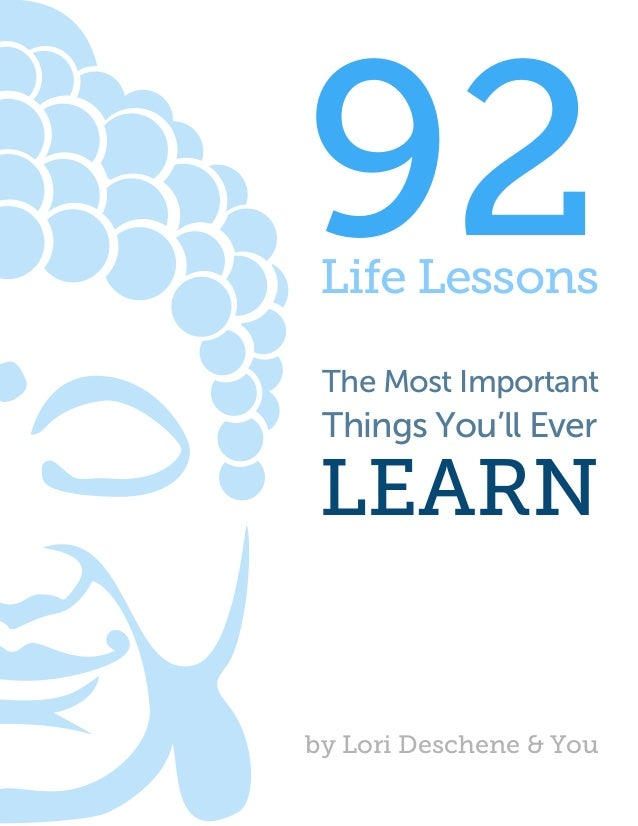 The Most Important Things You'll Ever 92Life Lessons by Lori Deschene & You LEARN