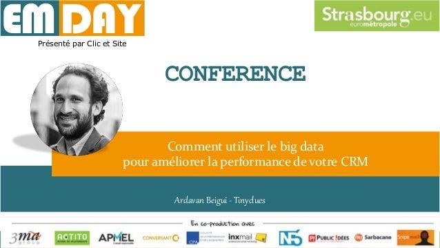 Perso dynamique – P. Bornstein - RealTime Email Ardavan Beigui - Tinyclues Comment utiliser le big data pour améliorer la ...
