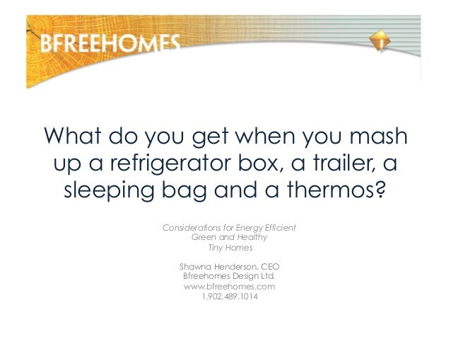 What do you get when you mash up a refrigerator box, a trailer, a sleeping bag and a thermos? Considerations for Energy Ef...