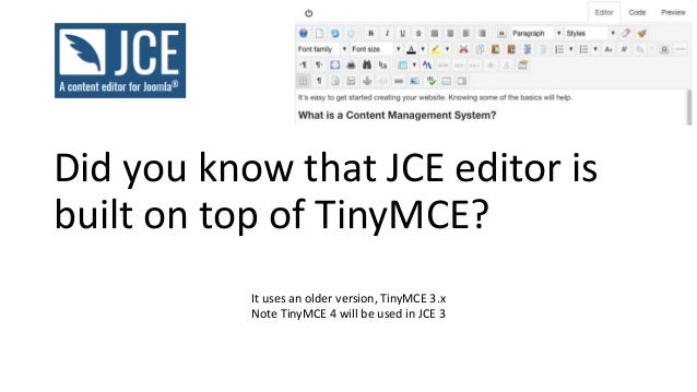 Joomla TinyMCE features • You can choose if you want Joomla's text filter (in global config) to apply to TinyMCE, and whic...