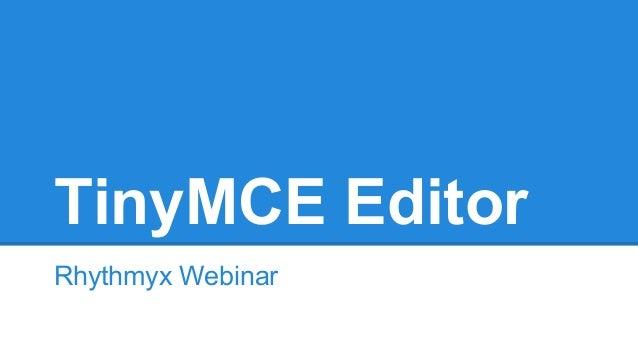 TinyMCE Editor Rhythmyx Webinar